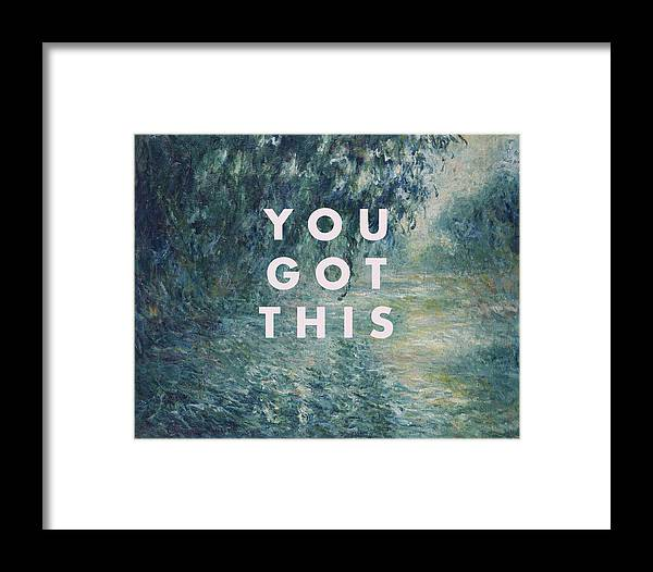 Motivational Quote Print Framed Print featuring the digital art You Got This Print by Georgia Fowler