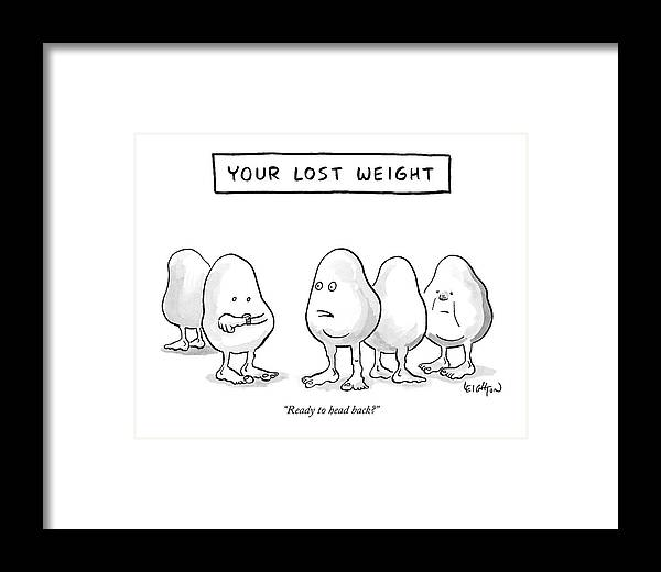 """ready To Head Back?"" Framed Print featuring the drawing Your Lost Weight by Robert Leighton"