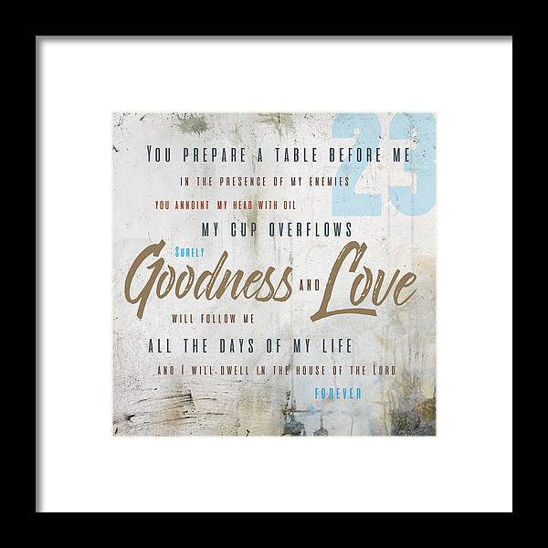 Psalm 23 Framed Print featuring the digital art Goodness and Love by Claire Tingen