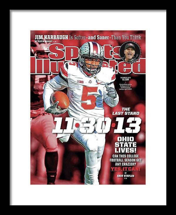 Magazine Cover Framed Print featuring the photograph 11-30-13 The Last Stand Ohio State Lives Sports Illustrated Cover by Sports Illustrated