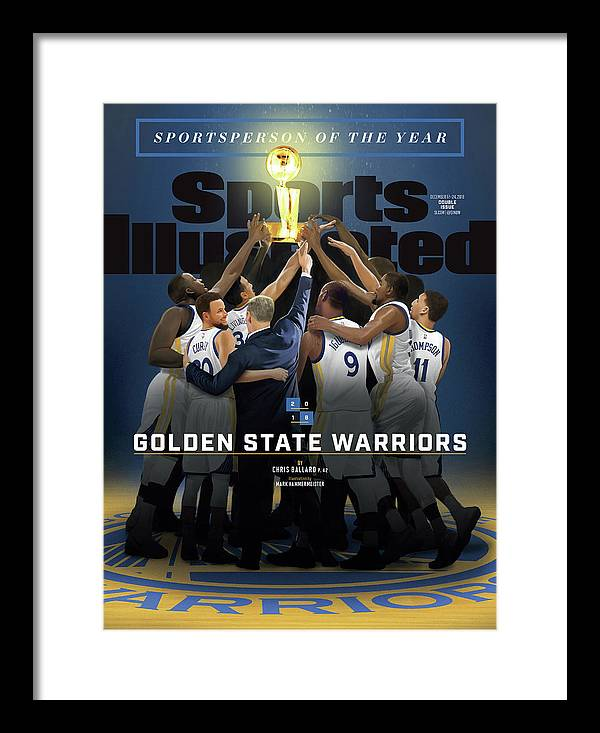Magazine Cover Framed Print featuring the photograph 2018 Sportsperson Of The Year Golden State Warriors Sports Illustrated Cover by Sports Illustrated