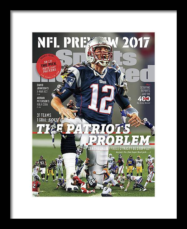 Magazine Cover Framed Print featuring the photograph 31 Teams, 1 Goal Stop Tom Brady, 2017 Nfl Football Preview Sports Illustrated Cover by Sports Illustrated