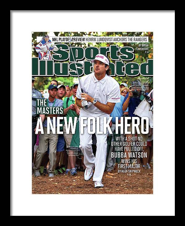 Magazine Cover Framed Print featuring the photograph A New Folk Hero Bubba Watson Wins The Masters Sports Illustrated Cover by Sports Illustrated