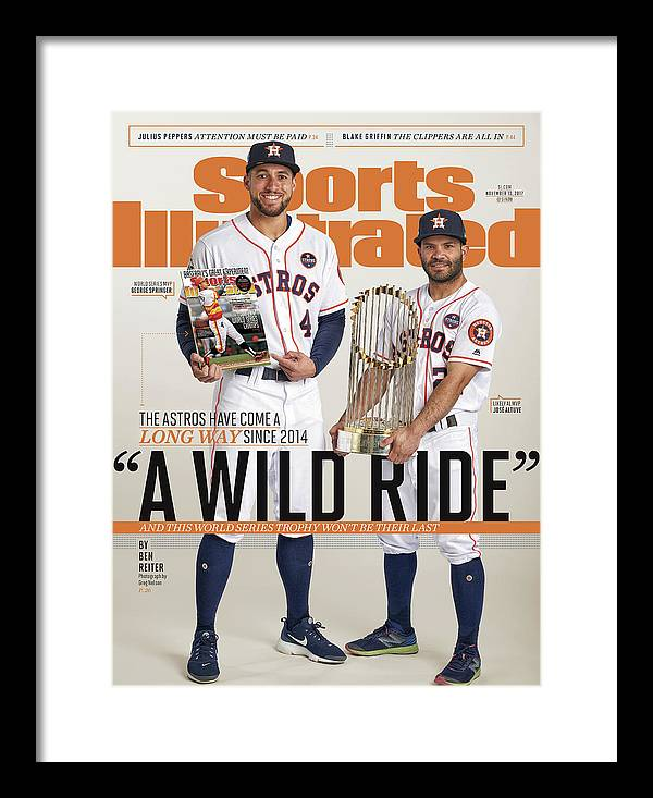 Magazine Cover Framed Print featuring the photograph A Wild Ride The Astros Have Come A Long Way Since 2014, And Sports Illustrated Cover by Sports Illustrated