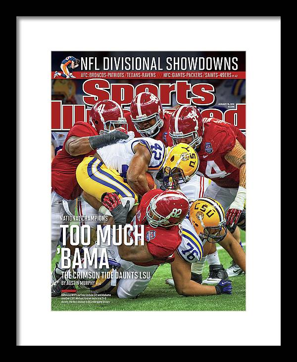 Magazine Cover Framed Print featuring the photograph Allstate Bcs National Championship Game - Lsu V Alabama Sports Illustrated Cover by Sports Illustrated