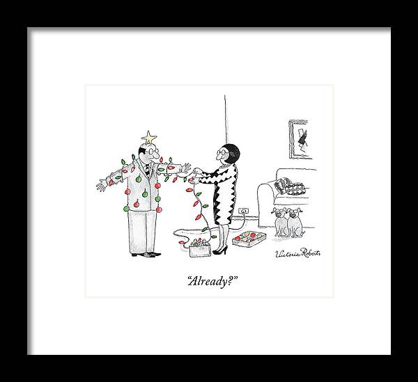 """""""already?"""" Christmas Framed Print featuring the drawing Already by Victoria Roberts"""