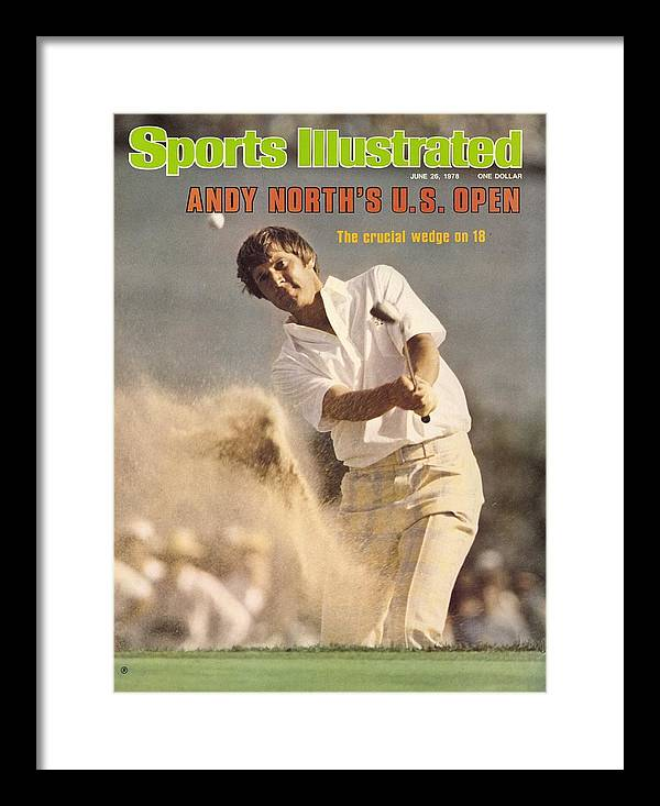 Magazine Cover Framed Print featuring the photograph Andy North, 1978 Us Open Sports Illustrated Cover by Sports Illustrated