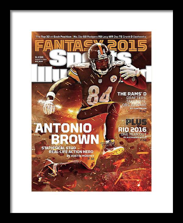 Magazine Cover Framed Print featuring the photograph Antonio Brown 2015 Nfl Fantasy Football Preview Issue Sports Illustrated Cover by Sports Illustrated