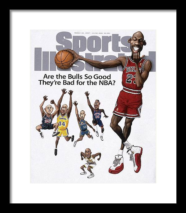 Chicago Bulls Framed Print featuring the photograph Are The Bulls So Good Theyre Bad For The Nba Sports Illustrated Cover by Sports Illustrated