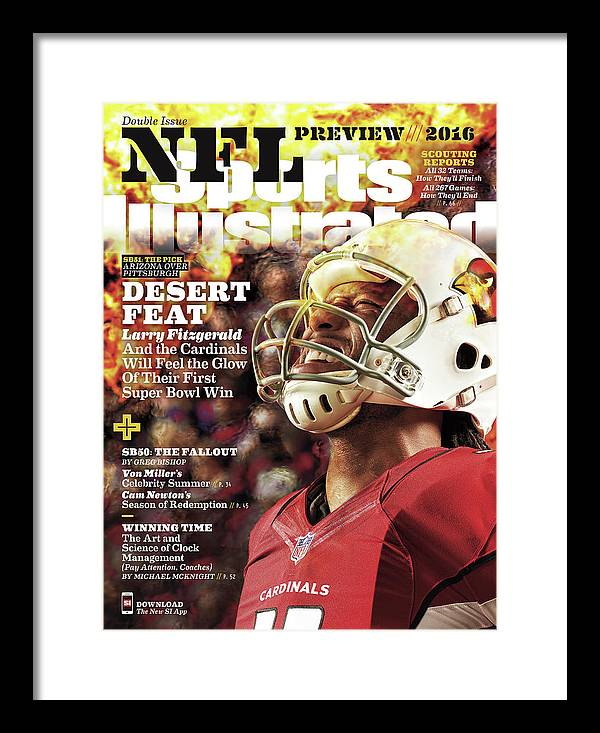 Magazine Cover Framed Print featuring the photograph Arizona Cardinals Larry Fitzgerald, 2016 Nfl Football Sports Illustrated Cover by Sports Illustrated
