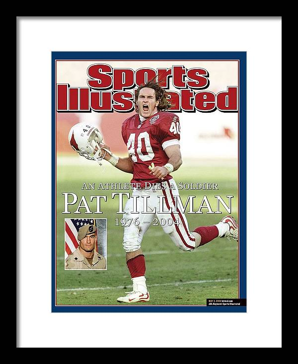 Magazine Cover Framed Print featuring the photograph Arizona Cardinals Pat Tillman, An Athlete Dies A Soldier Sports Illustrated Cover by Sports Illustrated