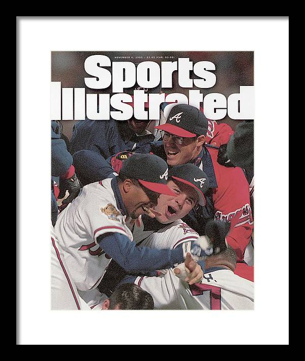 Atlanta Framed Print featuring the photograph Atlanta Braves, 1995 World Series Sports Illustrated Cover by Sports Illustrated