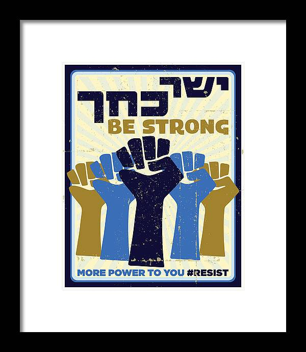 Be Strong Framed Print featuring the digital art Be Strong by Ruth Becker