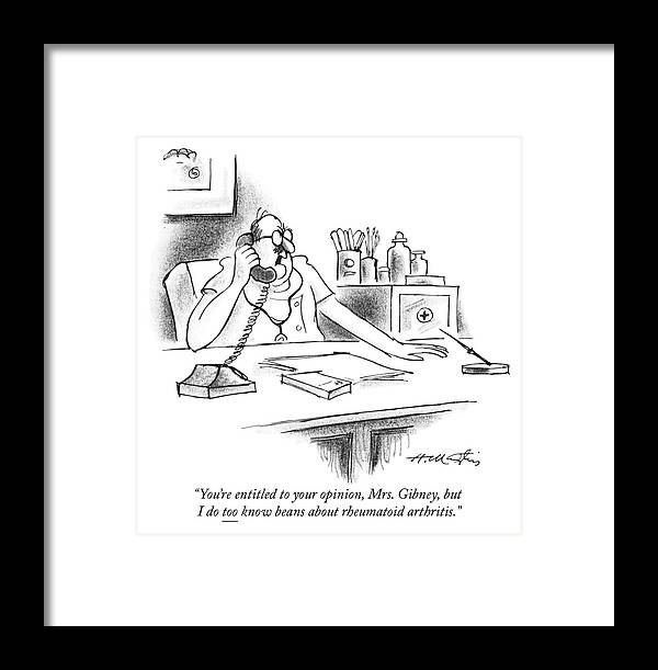 """you're Entitled To Your Opinion Framed Print featuring the drawing Beans About Rheumatoid Arthritis by Henry Martin"