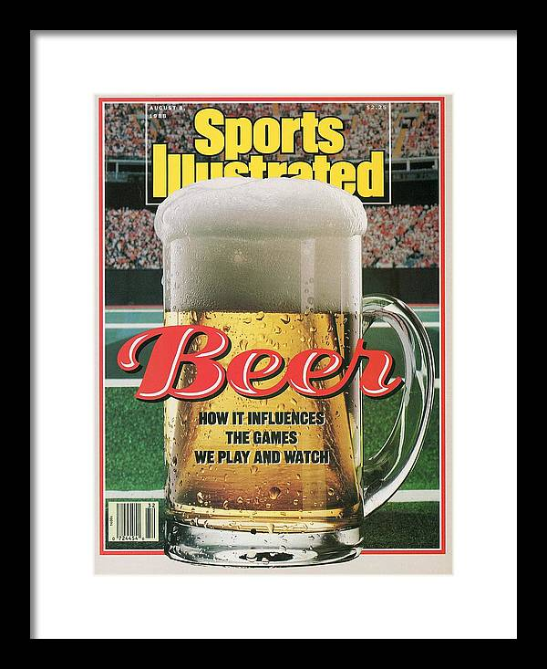Magazine Cover Framed Print featuring the photograph Beer How It Influences The Games We Play And Watch Sports Illustrated Cover by Sports Illustrated