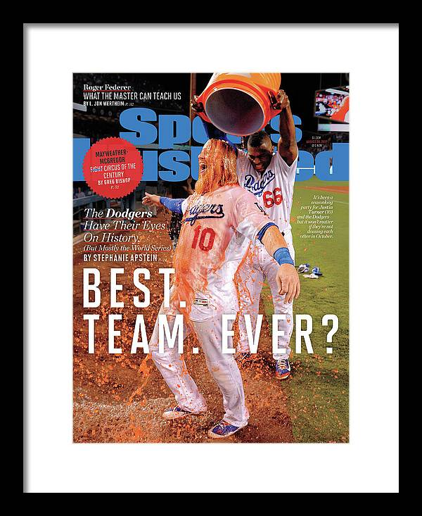 Magazine Cover Framed Print featuring the photograph Best. Team. Ever The Dodgers Have Their Eyes On History Sports Illustrated Cover by Sports Illustrated