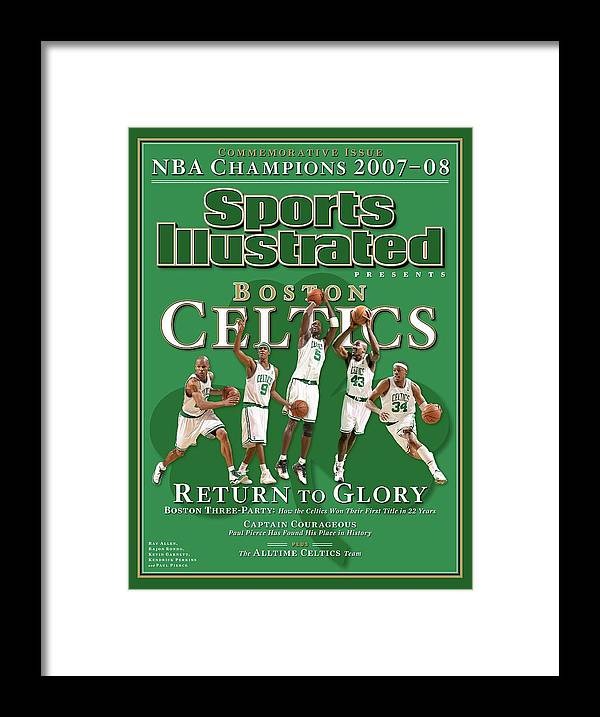 Nba Pro Basketball Framed Print featuring the photograph Boston Celtics, Return To Glory 2008 Nba Champions Sports Illustrated Cover by Sports Illustrated