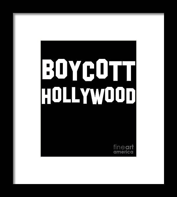 Cool Framed Print featuring the digital art Boycott Hollywood by Flippin Sweet Gear