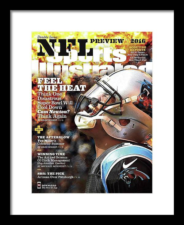 Magazine Cover Framed Print featuring the photograph Carolina Panthers Cam Newton, 2016 Nfl Football Preview Sports Illustrated Cover by Sports Illustrated