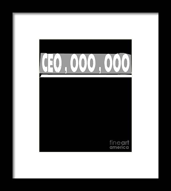 Ceo Framed Print featuring the drawing Ceo 9 Digit Salary For Entrepreneurs by The Perfect Presents