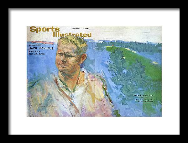 Magazine Cover Framed Print featuring the photograph Champion Jack Nicklaus Previews The U.s. Open Sports Illustrated Cover by Sports Illustrated