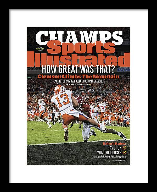 Magazine Cover Framed Print featuring the photograph Champs How Great Was That Clemson Climbs The Mountain Sports Illustrated Cover by Sports Illustrated