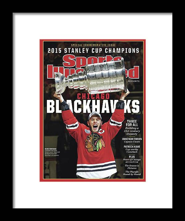 Playoffs Framed Print featuring the photograph Chicago Blackhawks, 2015 Nhl Stanley Cup Champhions Sports Illustrated Cover by Sports Illustrated