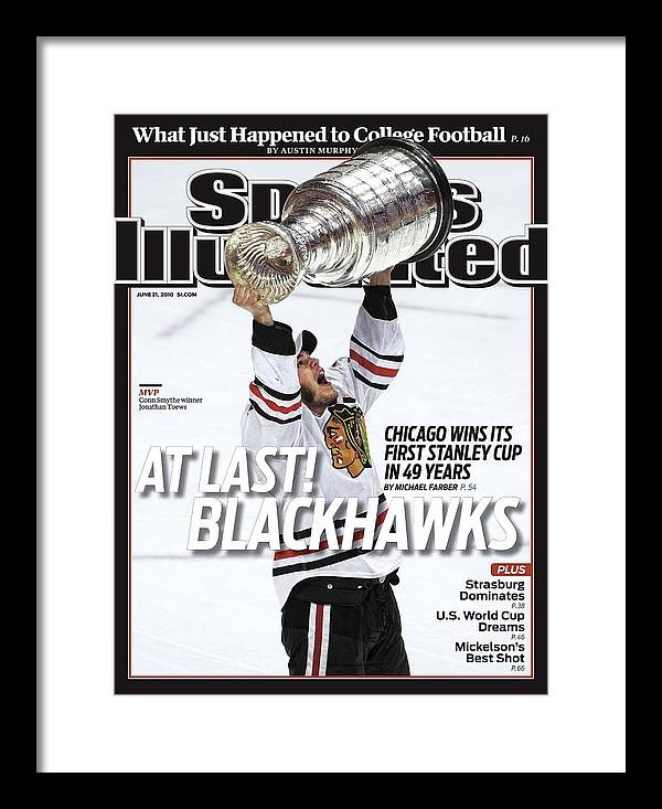Magazine Cover Framed Print featuring the photograph Chicago Blackhawks Jonathan Toews, 2010 Nhl Stanley Cup Sports Illustrated Cover by Sports Illustrated