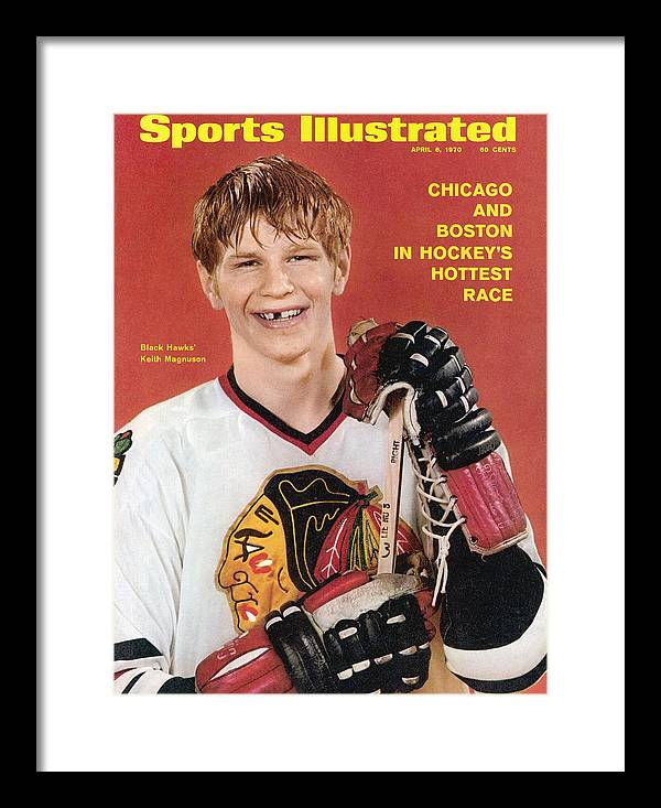 Magazine Cover Framed Print featuring the photograph Chicago Blackhawks Keith Magnuson Sports Illustrated Cover by Sports Illustrated