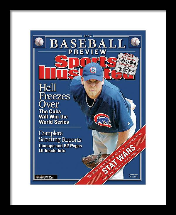 Kerry Wood Framed Print featuring the photograph Chicago Cubs Kerry Wood, 2004 Mlb Baseball Preview Issue Sports Illustrated Cover by Sports Illustrated