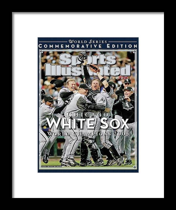 American League Baseball Framed Print featuring the photograph Chicago White Sox, 2005 World Series Champions Sports Illustrated Cover by Sports Illustrated