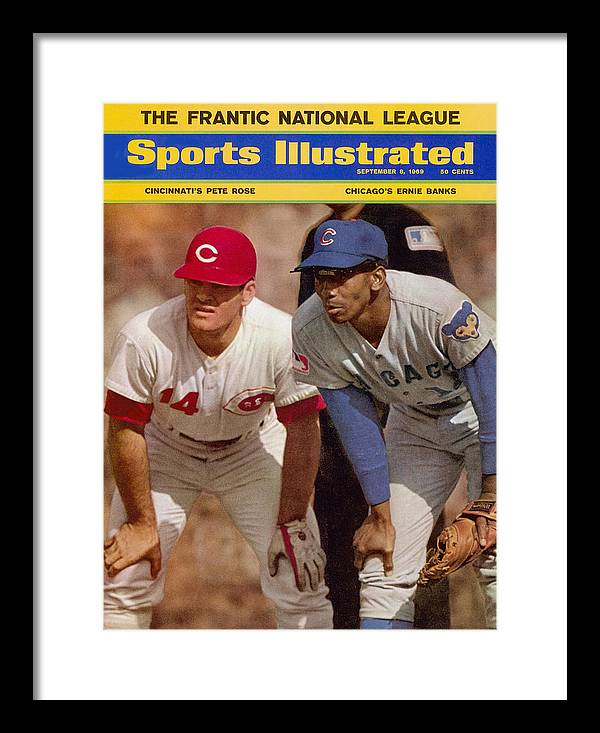 Magazine Cover Framed Print featuring the photograph Cincinnati Reds Pete Rose And Chicago Cubs Ernie Banks Sports Illustrated Cover by Sports Illustrated