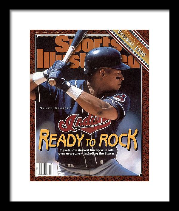Magazine Cover Framed Print featuring the photograph Cleveland Indians Manny Ramirez, 1996 Mlb Baseball Preview Sports Illustrated Cover by Sports Illustrated