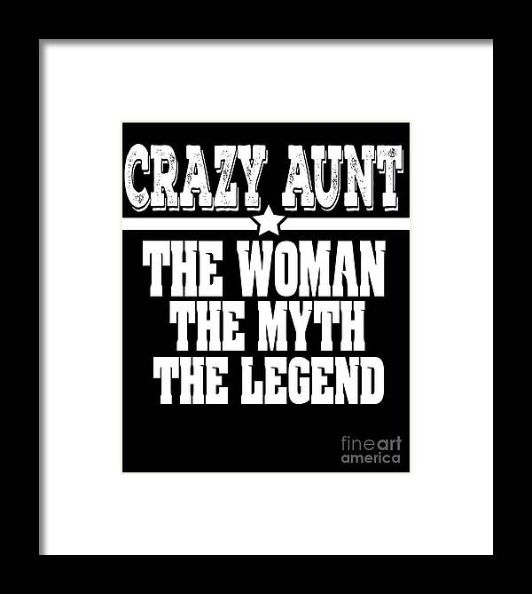 Adorable-aunt Framed Print featuring the drawing Crazy Aunt The Woman Myth Legend by The Perfect Presents