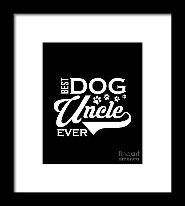 Best-dog-uncle Framed Print featuring the drawing Cute Funny Best Dog Uncle Ever by The Perfect Presents