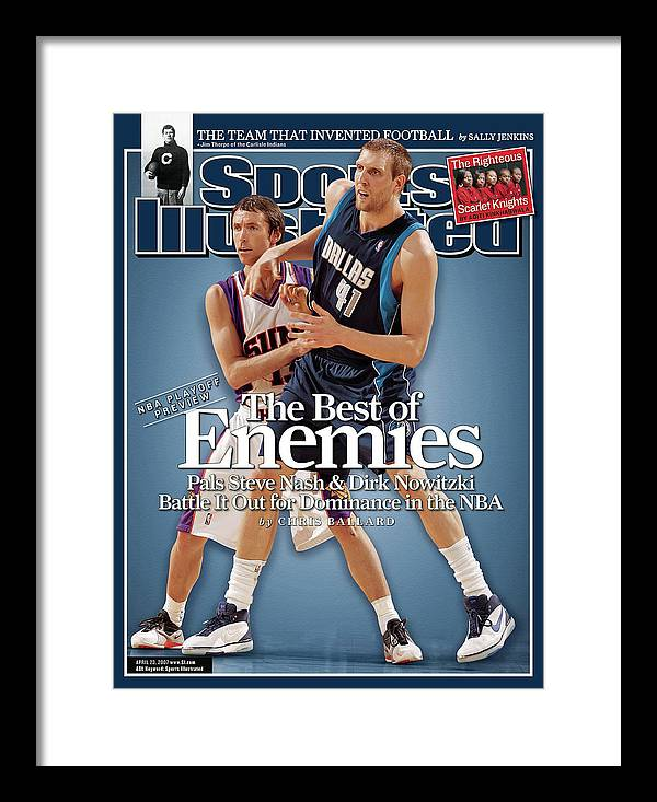 Magazine Cover Framed Print featuring the photograph Dallas Mavericks Dirk Nowitzki And Phoenix Suns Steve Nash Sports Illustrated Cover by Sports Illustrated