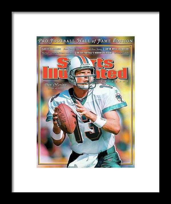 Green Bay Framed Print featuring the photograph Dan Marino Hall Of Fame Class Of 2005 Sports Illustrated Cover by Sports Illustrated