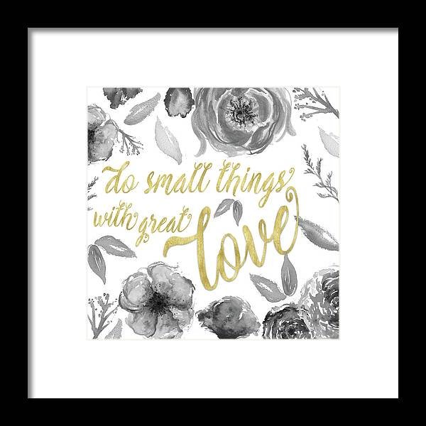 Floral Framed Print featuring the mixed media Do Small Things With Great Love Floral by Elizabeth Medley