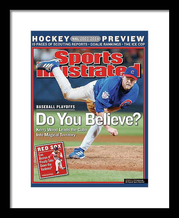 Atlanta Framed Print featuring the photograph Do You Believe Kerry Wood Leads The Cubs Into Magical Sports Illustrated Cover by Sports Illustrated