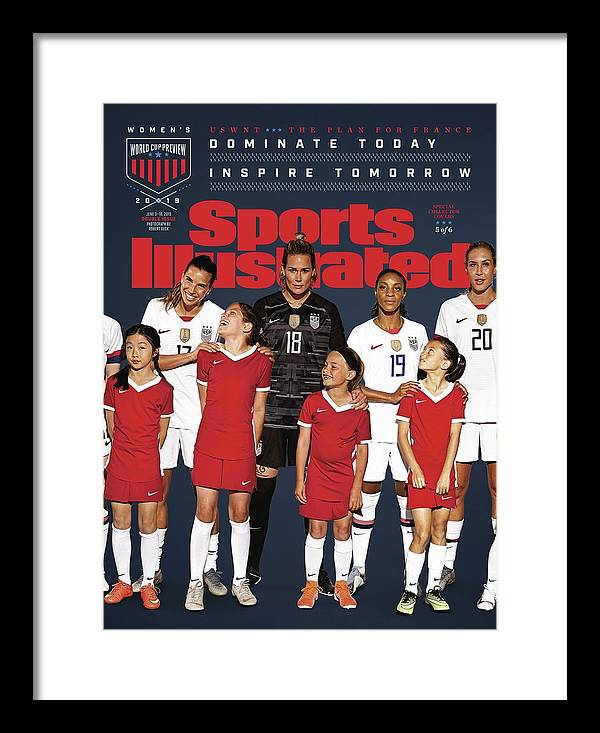 Magazine Cover Framed Print featuring the photograph Dominate Today, Inspire Tomorrow 2019 Womens World Cup Sports Illustrated Cover by Sports Illustrated