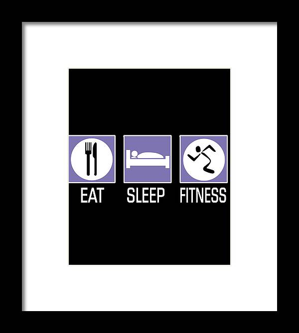 Eat Framed Print featuring the digital art Eat Sleep Fitness by Passion Loft