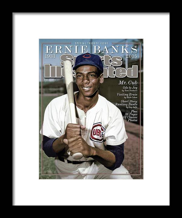 People Framed Print featuring the photograph Ernie Banks, 1931 - 2015 Special Tribute Issue Sports Illustrated Cover by Sports Illustrated