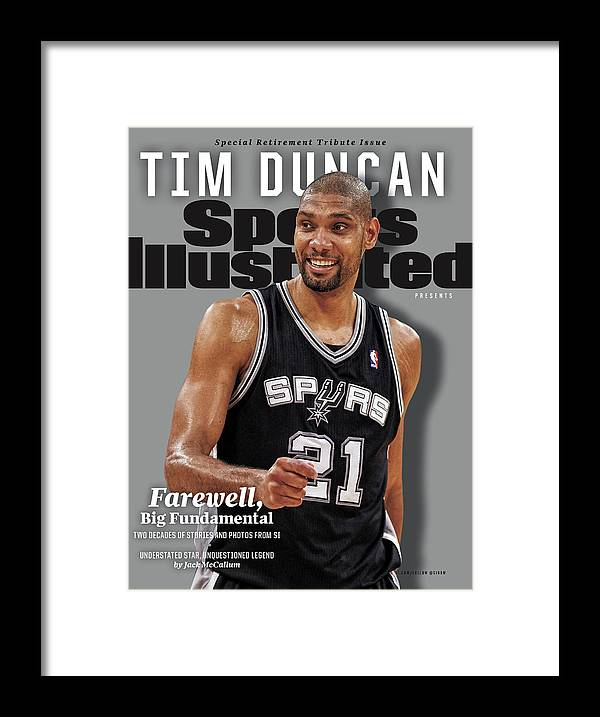 Nba Pro Basketball Framed Print featuring the photograph Farewell, Big Fundamental Tim Duncan Retirement Tribute Sports Illustrated Cover by Sports Illustrated