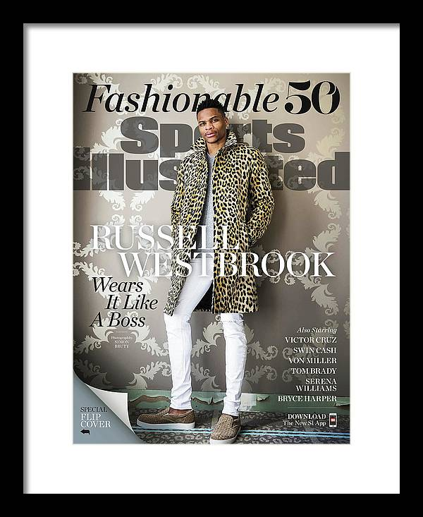 Magazine Cover Framed Print featuring the photograph Fashionable 50 Oklahoma City Thunder Guard Russell Westbrook Sports Illustrated Cover by Sports Illustrated