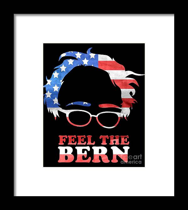 Bernie 2020 Framed Print featuring the digital art Feel The Bern Patriotic by Flippin Sweet Gear