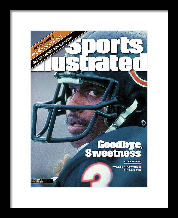 Magazine Cover Framed Print featuring the photograph Goodbye, Sweetness Walter Paytons Final Days Sports Illustrated Cover by Sports Illustrated