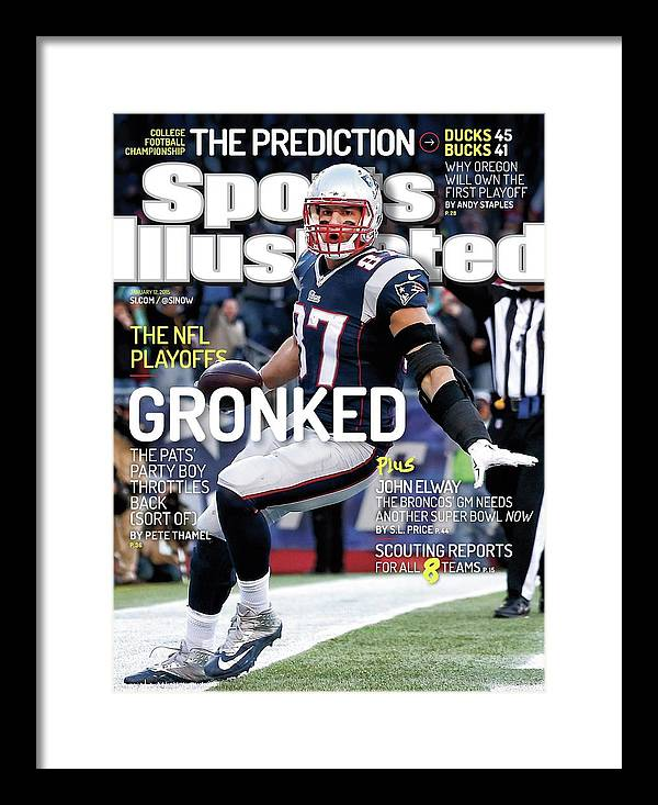Magazine Cover Framed Print featuring the photograph Gronked The Pats Party Boy Throttles Back Sort Of. The Nfl Sports Illustrated Cover by Sports Illustrated