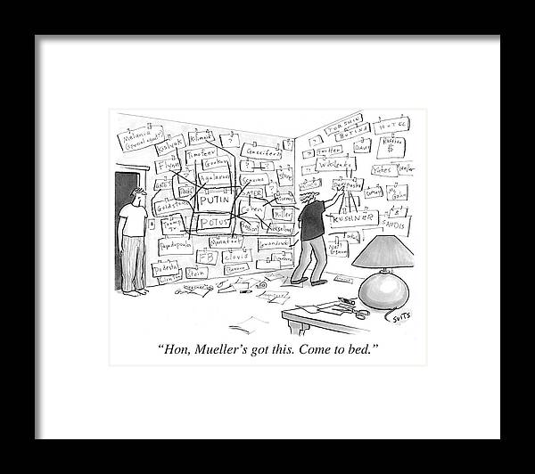 Politics Framed Print featuring the drawing Hon, Mueller's got this. Come to bed. by Julia Suits