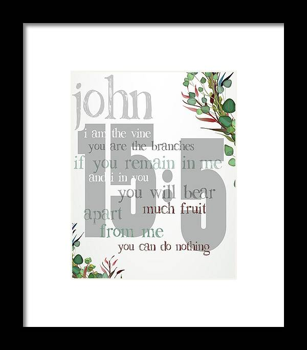 John 15:5 Framed Print featuring the digital art I Am The Vine by Claire Tingen