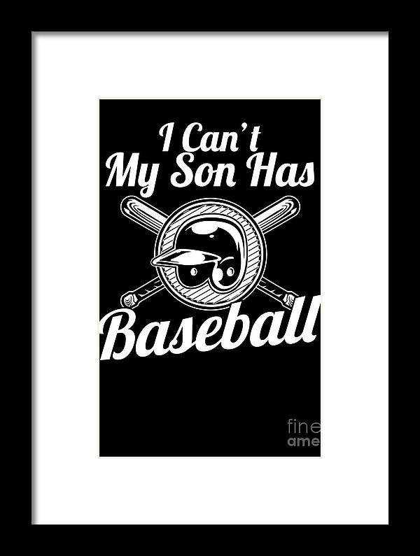 Baseball-dad Framed Print featuring the drawing I Cant My Son Has Baseball For Parents by The Perfect Presents